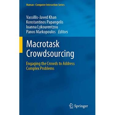 Macrotask Crowdsourcing: Engaging the Crowds to Address Complex Problems