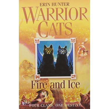 Fire and Ice: FOUR CLANS. ONE DESTINY (Warrior Cats, Book 2)