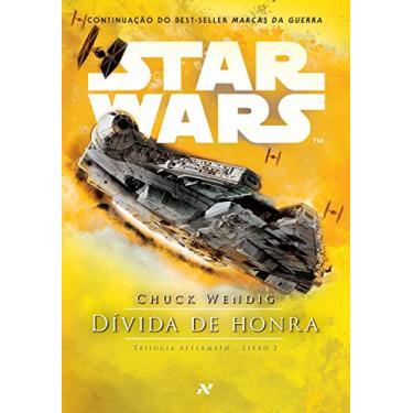 Star Wars. Divida de Honra - Chuck Wendig - 9788576573708