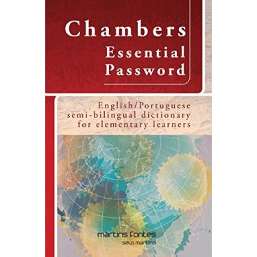 Chambers Essential Password. English-Portuguese Semi-Bilingual Dictionary for Elementary Learners - Capa Comum - 9788580631388