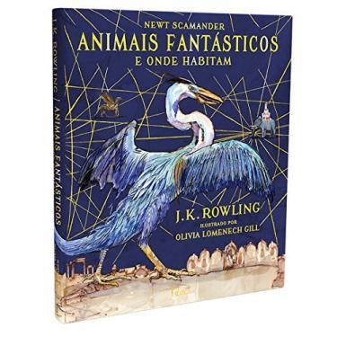 Animais Fantásticos e Onde Habitam – Edição Ilustrada - J.K. Rowling - 9788532530691