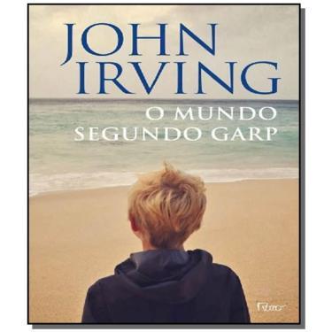 O Mundo Segundo Garp - Irving, John - 9788532528506