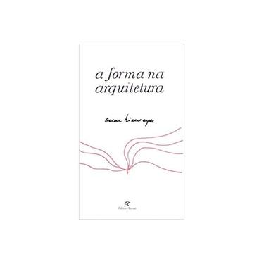 A Forma Na Arquitetura - Oscar Niemeyer - 9788571063297