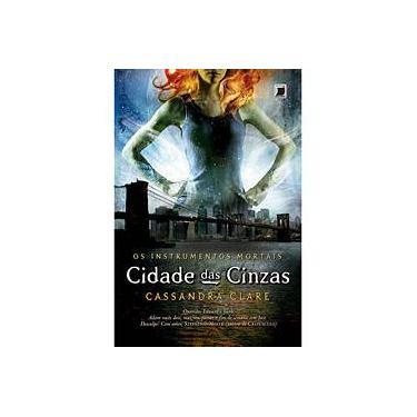 Cidade Das Cinzas - Clare, Cassandra - 9788501087157