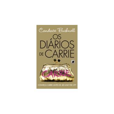 Os Diários de Carrie - Bushnell, Candance - 9788501087171