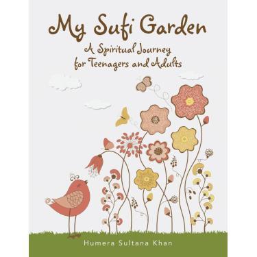 Imagem de My Sufi Garden - A Spiritual Journey For Teenagers And Adul