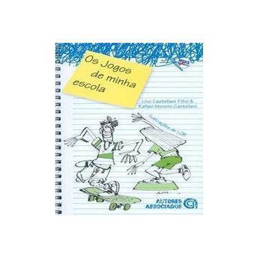 Os Jogos da Minha Escola - Castellani, Rafael Moreno - 9788574962382