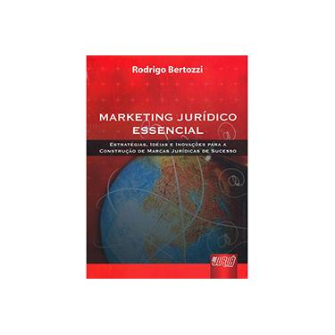 Marketing Jurídico Essencial - Bertozzi, Rodrigo D. - 9788536214078