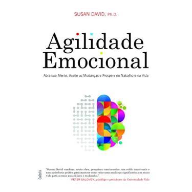 Agilidade Emocional - Susan David, Ph.d. - 9788531614507