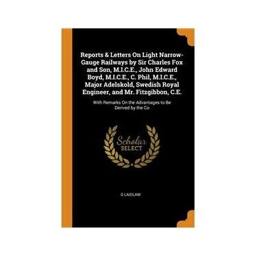 Imagem de Reports & Letters On Light Narrow-Gauge Railways by Sir Charles Fox and Son, M.I.C.E., John Edward Boyd, M.I.C.E., C. Phil, M.I.C.E., Major Adelskold