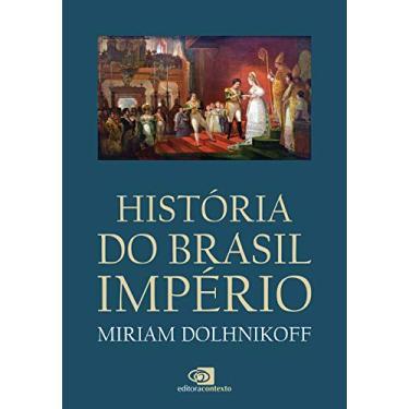 História do Brasil Império - Miriam Dolhnikoff - 9788552000204