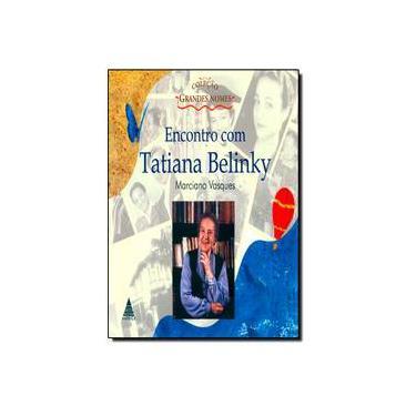 Encontro Com Tatiana Belinky - Marciano Vasques - 9788576730019