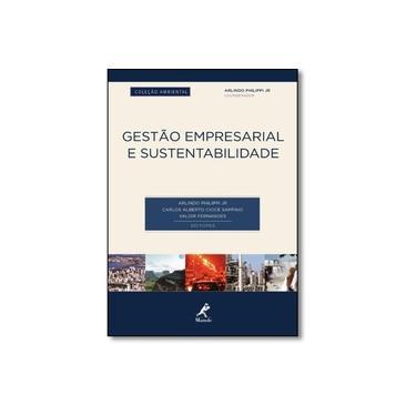 Gestão Empresarial e Sustentabilidade - Coleção Ambiental - Arlindo Philippi Junior - 9788520439128
