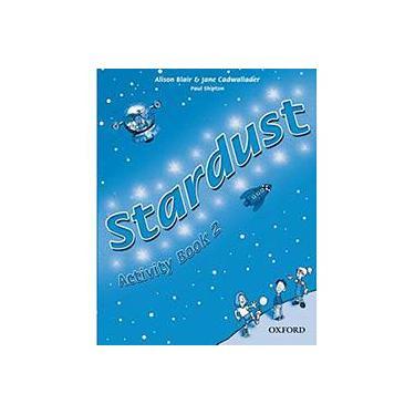 Stardust 2 - Activity Book - Cadwallader, Jane; Cadwallader, Jane; Blair, Alison; Blair, Alison - 9780194303941