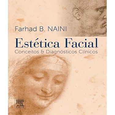 Estética Facial - Conceitos e Diagnósticos Clínicos - Naini, Farhad B. - 9788535266832