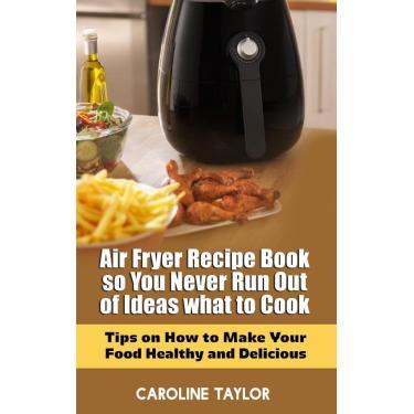 Imagem de Air Fryer Recipe Book So You Never Run Out Of Ideas What To