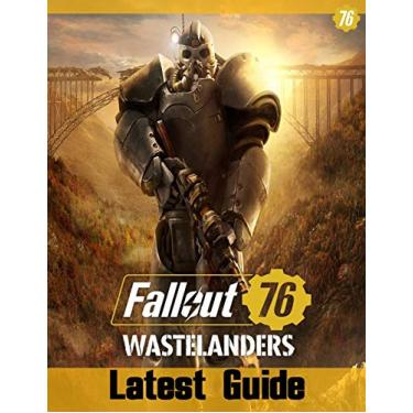 Fallout 76 Wastelanders: latest Guide: Best Tips, Tricks and Strategies