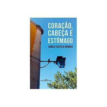 Coração, Cabeça e Estômago - Volume 330 - Camilo Castelo Branco - 9788544001165
