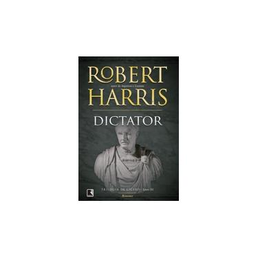 Dictator - Vol.3 - Trilogia de Cícero - Robert Harris - 9788501084019