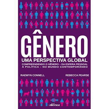 Gênero - Uma Perspectiva Global - Connell, Raewyn; Pearse, Rebecca - 9788584440634
