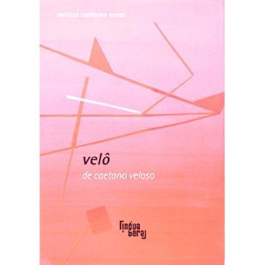 Velô - Coleção Língua Cantada - Capa Comum - 9788560160525
