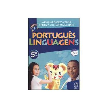 Português Linguagens - 5º Ano - Nova Ortografia - William Roberto Cereja , Thereza Cochar Magalhães - 9788535713541