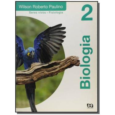 Biologia 2 - Wilson Roberto Paulino - 9788508113156