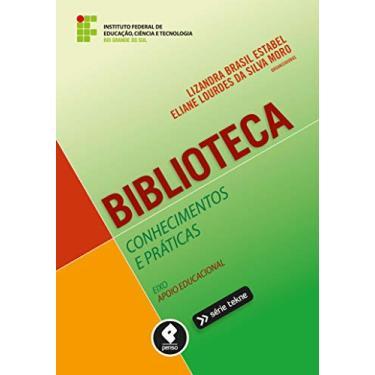 Biblioteca - Conhecimentos e Práticas - Brasil Estabel, Lizandra; Da Silva Moro, Eliane Lourdes - 9788565848831