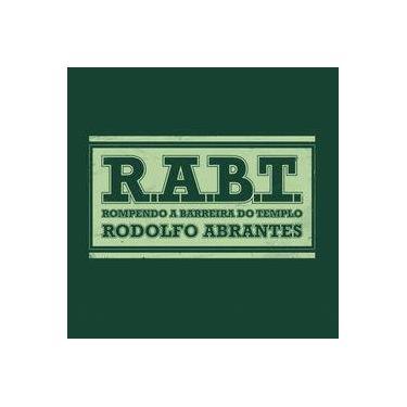 Cd Rompendo a Barreira do Templo R. A. B. T - Rodolfo Abrantes - Onimusic