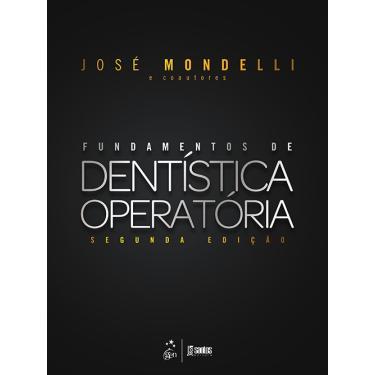 Fundamentos de Dentística Operatória - 2ª Ed. 2017 - Mondelli, Jose; - 9788527730938