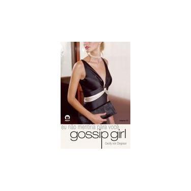 Gossip Girl : Eu Não Mentiria Pra Você - Vol. 10 - Galera - Ziegesar, Cecily Von - 9788501080813