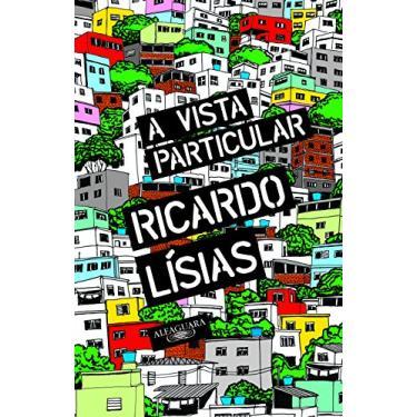 Vista Particular, A - Ricardo Lísias - 9788556520272