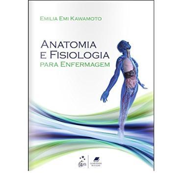 Anatomia e Fisiologia Para Enfermagem - Kawamoto, Emilia Emi - 9788527728737