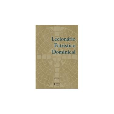 Lecionário Patrístico Dominical - Diac. Fernando José Bondan - 9788532645838
