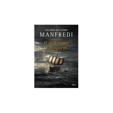 O Meu Nome É Ninguém - Manfredi, Valerio Massimo - 9788532528926
