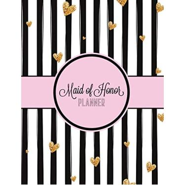 Maid of Honor Planner: Wedding Logbook for Bridesmaid | Bachelorette Party | Bridal Shower | Calendar and Organizer for Important Dates and Appointments | Wedding Planner