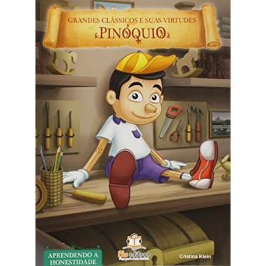 Pinóquio - Aprendendo A Honestidade - Col. Grandes Clássicos e Suas Virtudes - Klein, Cristina - 9788581022345