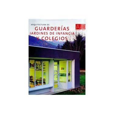 Arquitectura de Guarderías Jardines de Infancia y Colegios - Capa Dura - 9788496429550