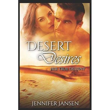 Desert Desires: : Her True Destiny: 2