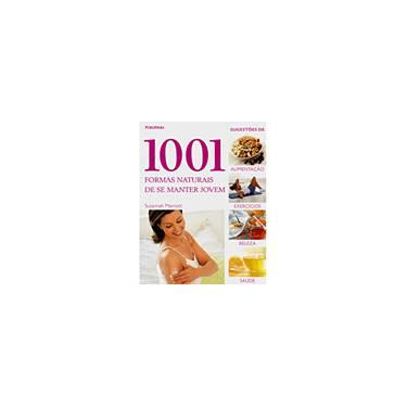 1001 Formas Naturais de Se Manter Jovem - Marriott, Susannah - 9788574028620
