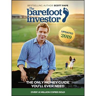 The Barefoot Investor: The Only Money Guide You′ll Ever Need - Scott Pape - 9780730324218