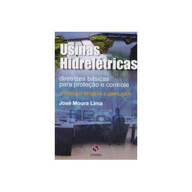 Usinas Hidrelétricas: Diretrizes Básicas Para Proteção e Controle - José Moura Lima - 9788568483206