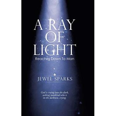 A Ray of Light: Reaches Down to Man