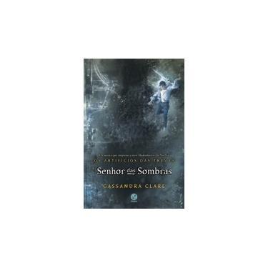 Senhor das Sombras - Vol.2 - Série Os Artifícios das Trevas - Cassandra Clare - 9788501401076
