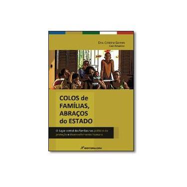 Colos De Familias, Abracos Do Estado - Cristina Gomes - 9788544403341