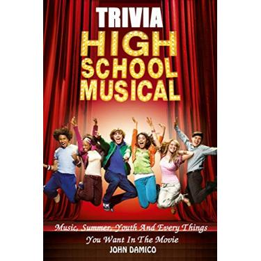High School Musical Movies Trivia: Music, Summer, Youth And Every Things You Want In The Movie