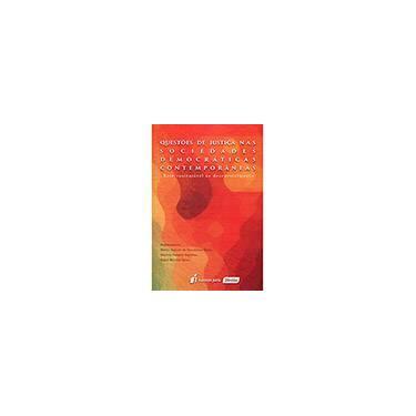 Questões de Justiça Nas Sociedades Democráticas Contemporâneas - Base Sustentável ao Desenvolvimento - Diniz, Márcio Augusto De Vasconcelos - 9788584403349