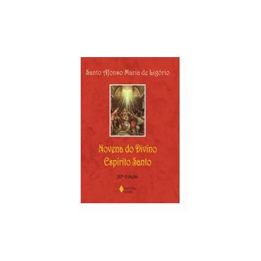 Novena do Divino Espírito Santo - 31ª Ed. - Ligório, Santo Afonso M. De - 9788532602497