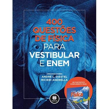 400 Questões de Física Para Vestibular e Enem - André L. Diestel; Ricieri Andrella - 9788582603826