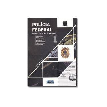 Apostila Polícia Federal - Agente - Vol. 1 - Equipe Alfacon - 9788583392545